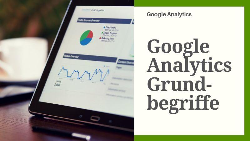 Google Analytics Grundbegriffe, die du kennen solltest