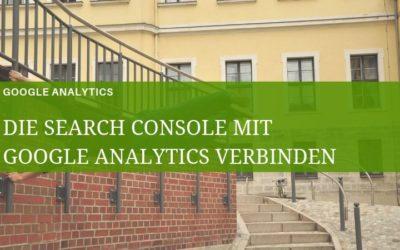 Google Analytics mit der Google Search Console verbinden