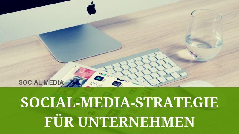 Social Media Strategien für Unternehmen