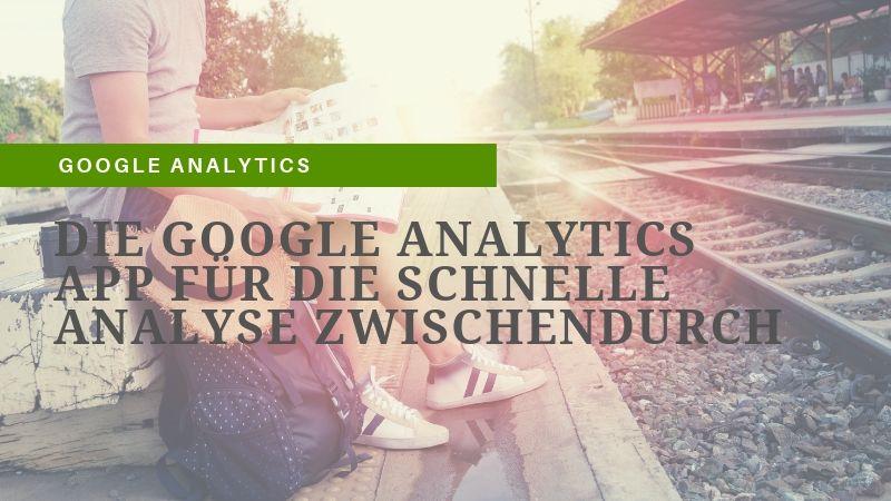 Die Google Analytics App ist nützlich für unterwegs