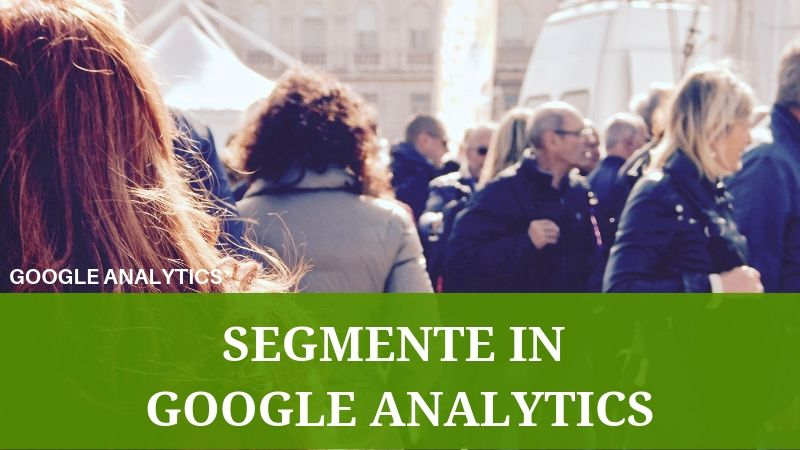 Mit den Segmenten in Google Analytics Nutzergruppen analysieren
