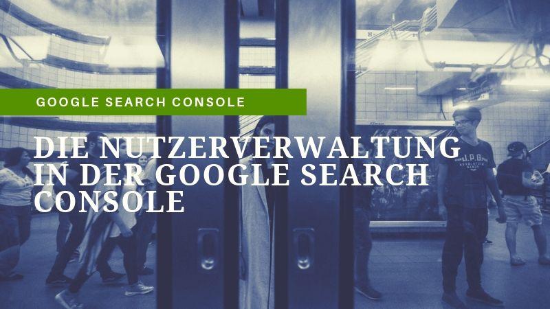 Nutzerverwaltung in der Google Search Console