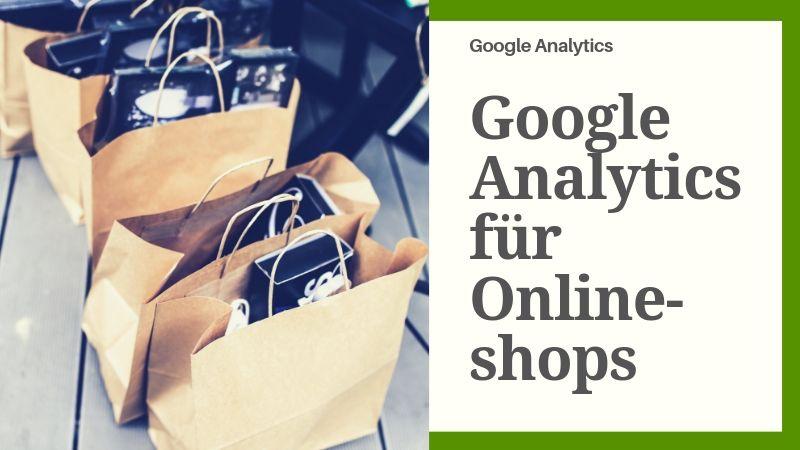 Google Analytics für Online-Shops