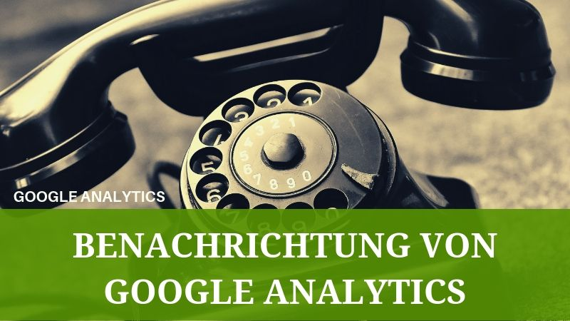 Benutzerdefinierte Benachrichtigungen in Google Analytics