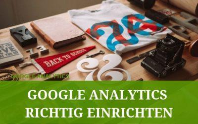Zehn Tipps zum Einrichten des Google Analytics-Kontos