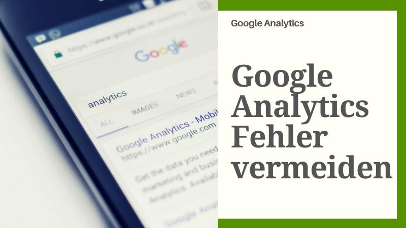 Fehler in Google Analytics vermeiden