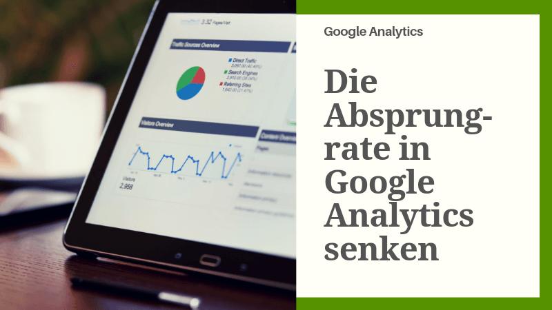 Die Absprungrate in Google Analytics reduzieren