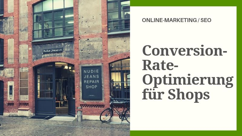 Conversion Rate Optimierung für Onlineshops
