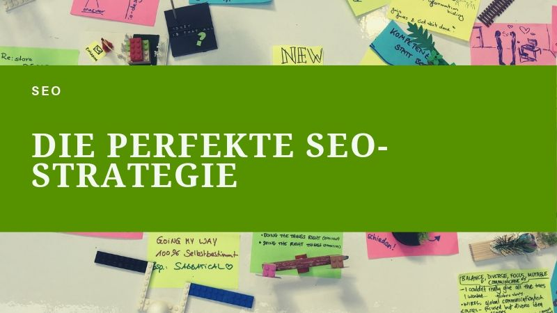 Die perfekte SEO-Strategie