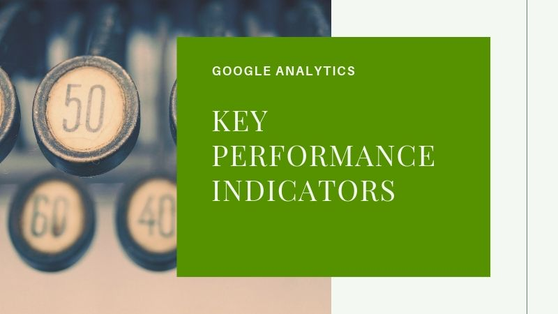 Kennzahlen und Key Performance Indicators in Google Analytics