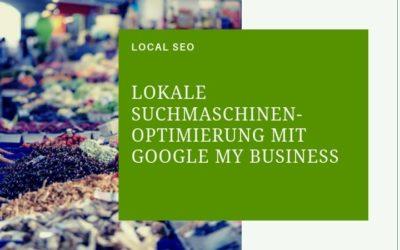 Lokale Suchmaschinenoptimierung mit Google MyBusiness
