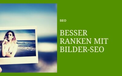 Mit SEO für Bilder das Ranking der Website verbessern