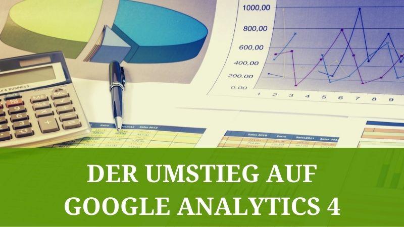 Der Umstieg auf Google Analytics 4