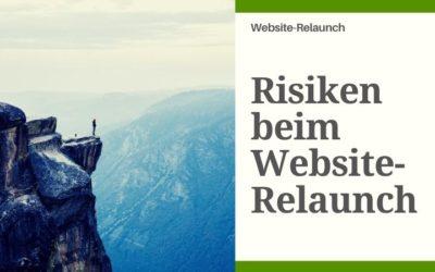 Die Risiken eines Website-Relaunches