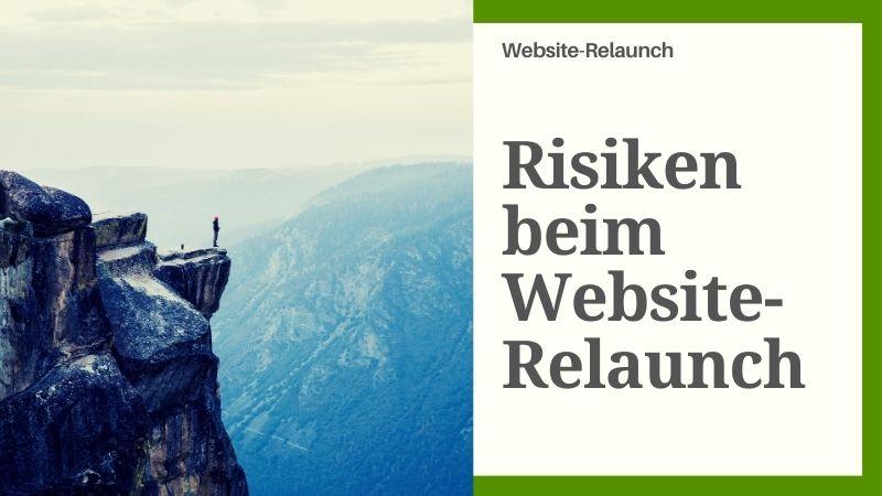 Welche Risiken bestehen bei einem Website-Relaunch und welche Gründe gibt es, die einen Erfolg verhindern?