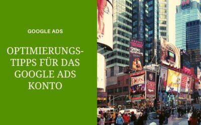 Google Ads Optimierung – erfolgreichere Anzeigenkampagnen bei Google Ads schalten